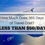 What Does 365 Days of Travel Cost? Less Than $50/day.