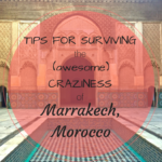 Tips for Surviving the (Awesome) Craziness of Marrakech, Morocco